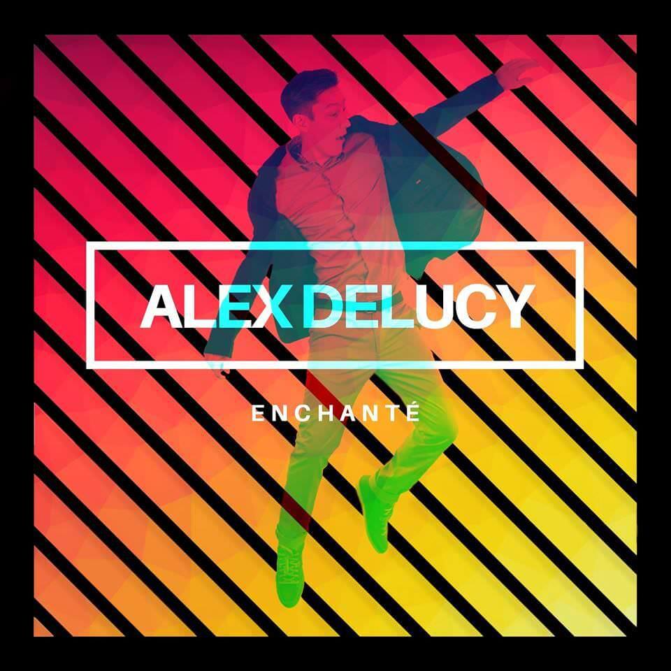 Alex Delucy présente l'EP Enchanté