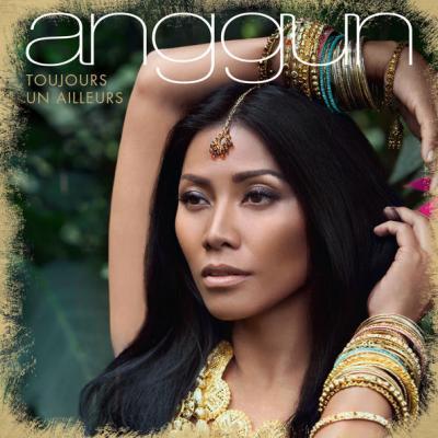 Anggun pochette album Toujours un ailleurs