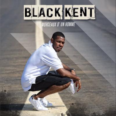 Black Kent - album Morceaux d'un homme
