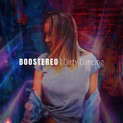Boostereo - Dirty dancing