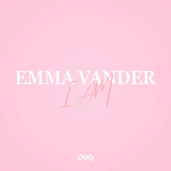 Emma Vander - I am