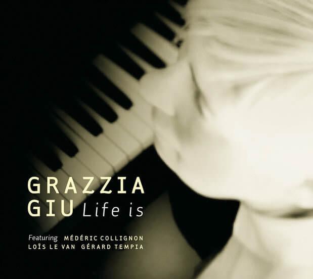 Grazzia Giu - Life is