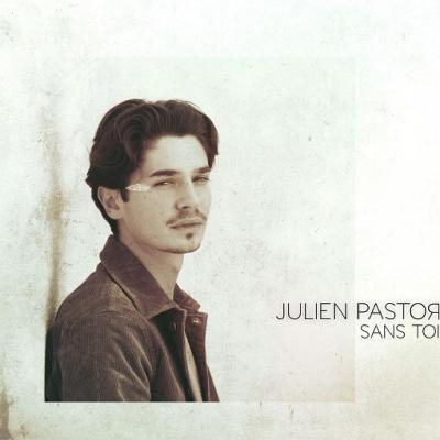 Julien Pastor - Sans toi
