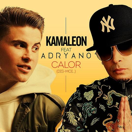 Kamaleon et Adryano - Calors
