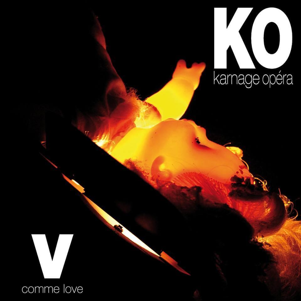 Karnage Opéra présente son album V comme Love