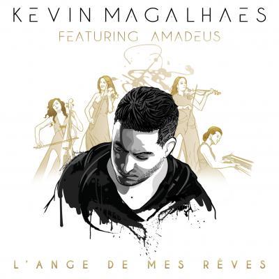 Kevin magalhaes : L'ange de mes rêves