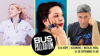 Kopf + Eleonore + Vidal concert Bus Palladium