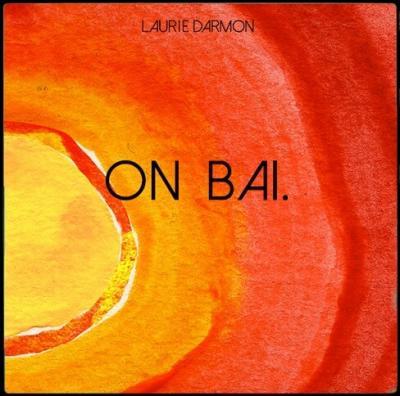 Laurie Darmon - On bai.