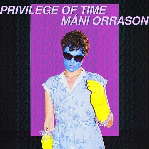 Mani Orrason - Privilege of time