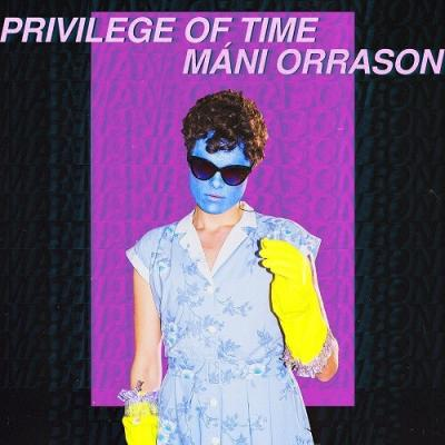 Mani Orrason - Privilege of time