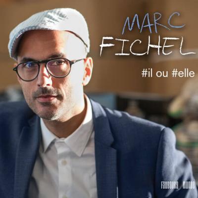 Marc Fichel - #Il ou #Elle