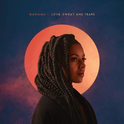 Mariama - Love, sweat and tears