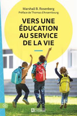 Marshall B. Rosenberg - Vers une education au service de la vie