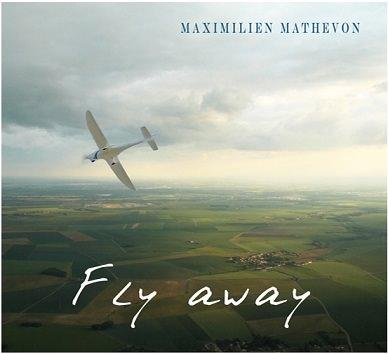 Maximilien Mathevon - Fly away