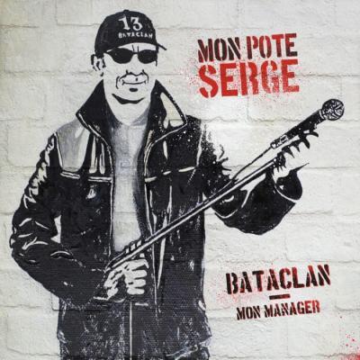 Mon pote serge - Bataclan