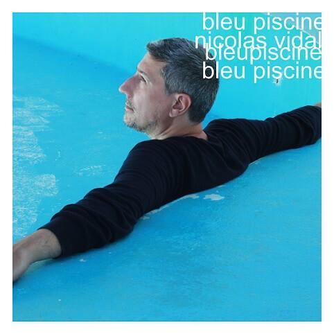 Nicolas Vidal Bleu piscine cover