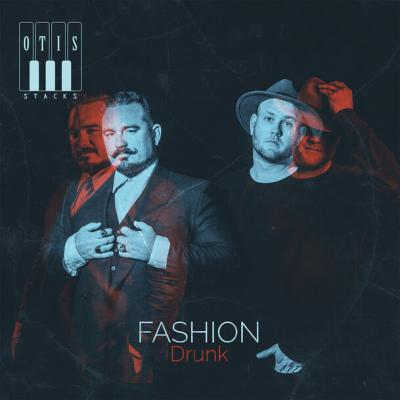 Otis Stacks Fashion drunk cover