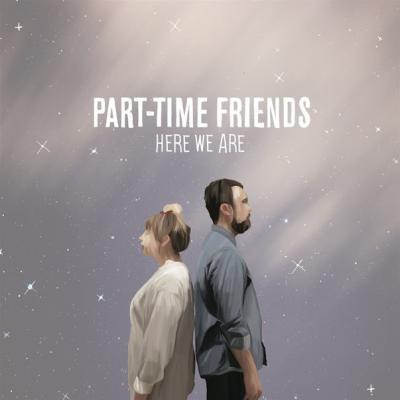 Part time friends