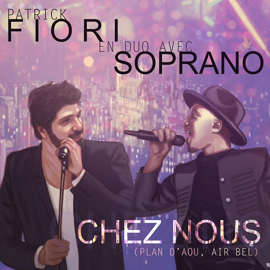 Patrick fiori ft. Soprano - single Chez nous
