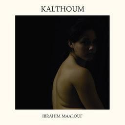 Pochette album Kalthoum - Ibrahim Maalouf