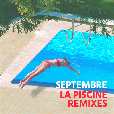 Septembre - Piscine remixes