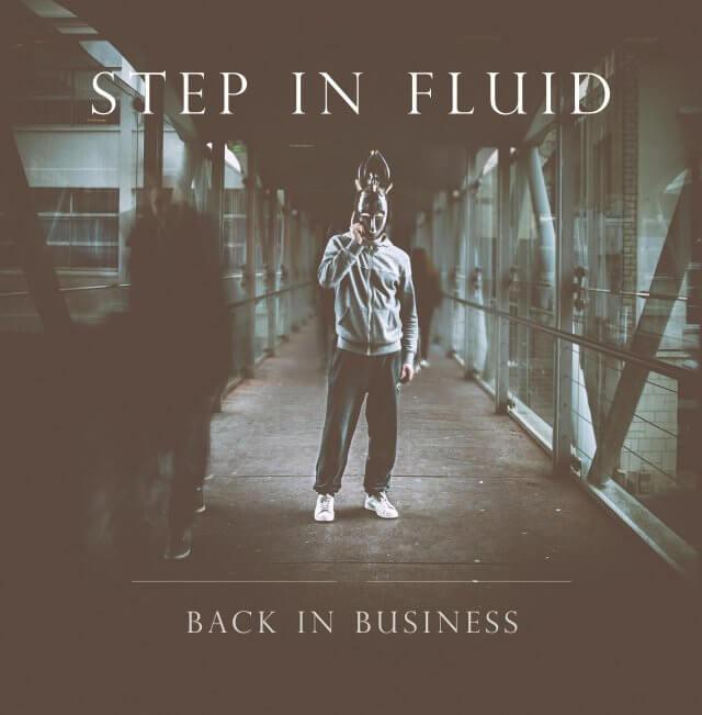Step in Fluid : leur futur album Back in business