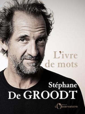 Stephane de Groodt - L'ivre de mots
