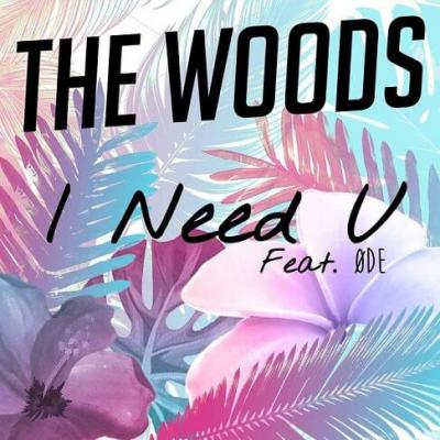 The woods - I need u
