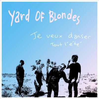Yard of Blondes - Je veux danser tout l'été