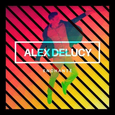 Alex Delucy - Enchanté