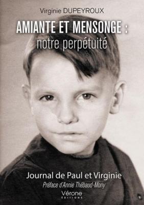 Amiante et mensonge notre perpetuite - Dupeyroux