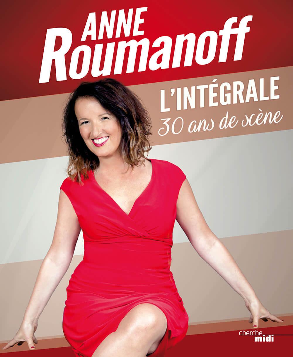 Anne Roumanoff - livre 30 ans de carrière