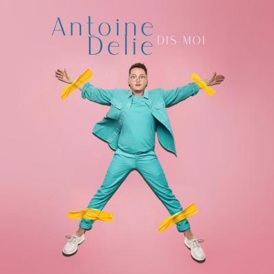 Antoine Delie - Dis moi