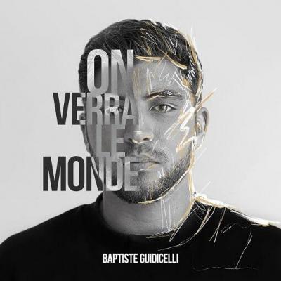 Baptiste Giudicelli - On verra le monde