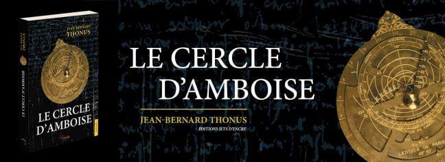 Le cercle d'Amboise - Jean Bernard Thonus