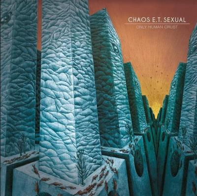 Chaos ET Sexual  - Only Human Crust