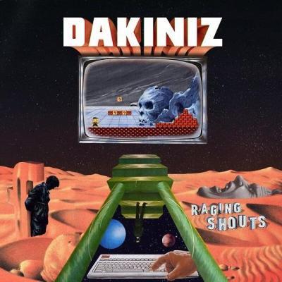 Dakiniz - Raising shouts