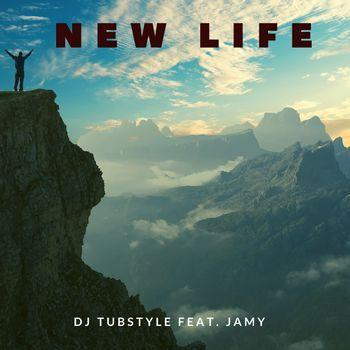 Dj TubStyle Feat Jamy New life