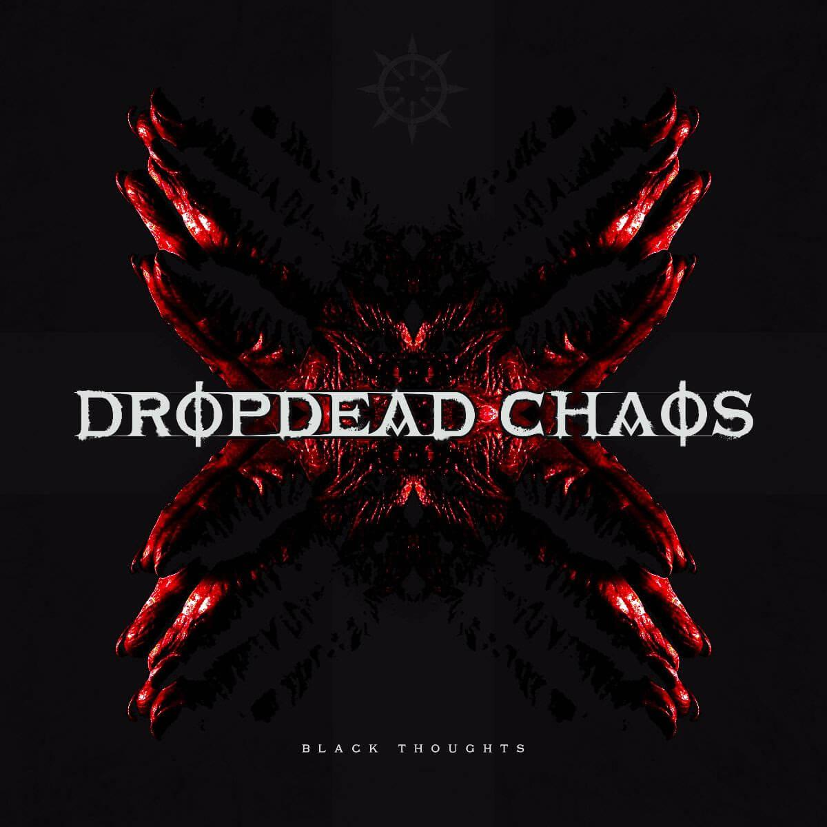 Dropdead Chaos - Black Thoughts