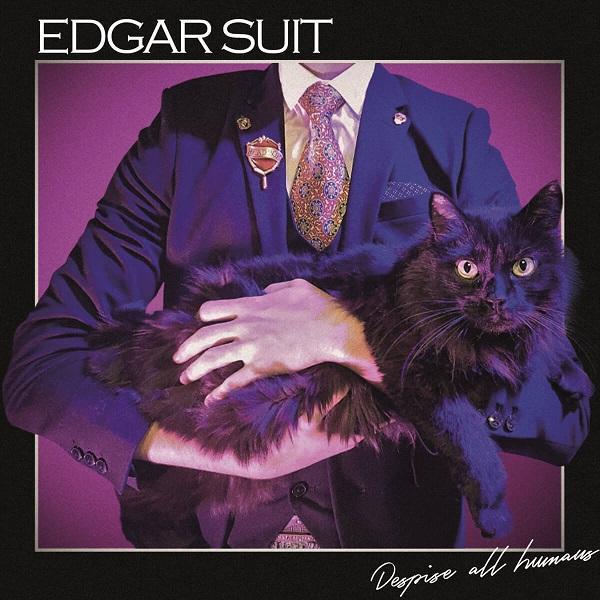 Edgar Suit - Despise All Humans
