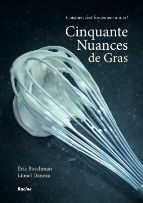 Eric Boschman - 50 nuances de gras