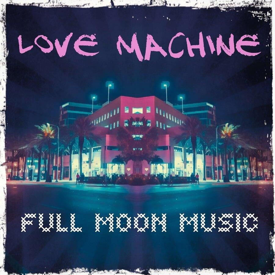 Full moon music - Love machine