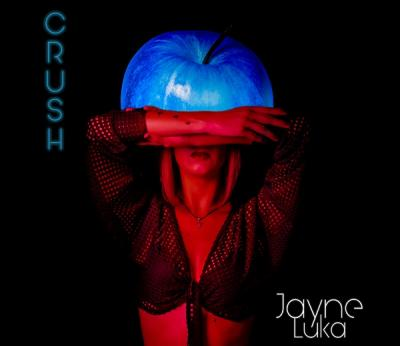 Jayne Luka - Crush