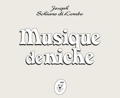 Joseph Schiano di lombo - Musique de niche