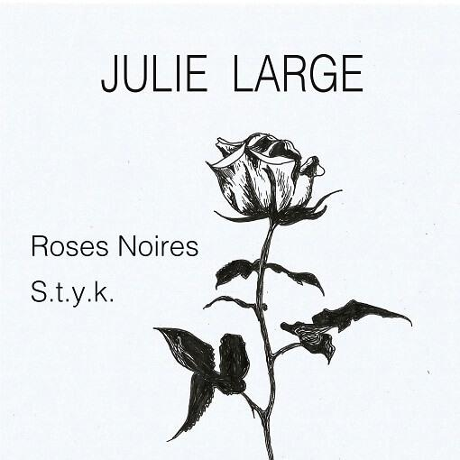 Julie Large - Roses noires