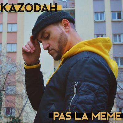 Kazodah - Pas la même