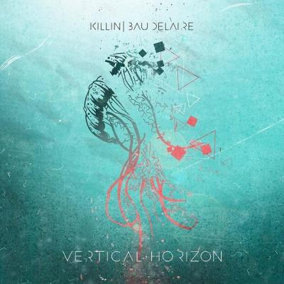 KillinBaudelaire - Vertical Horizon