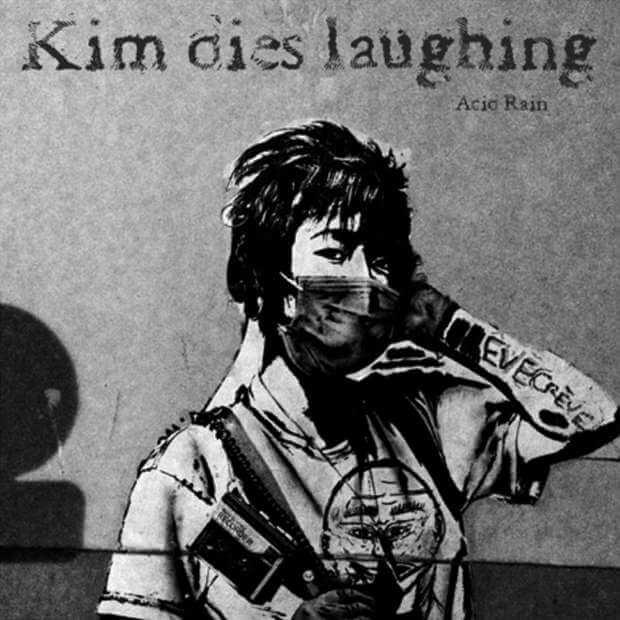 Kim Dies Laughing - Acid rain