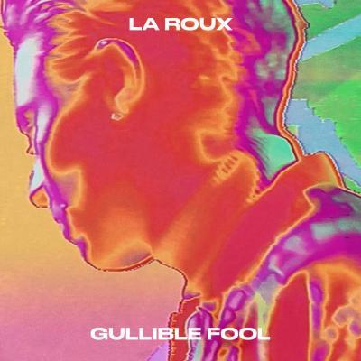 La Roux - Guillible Fool