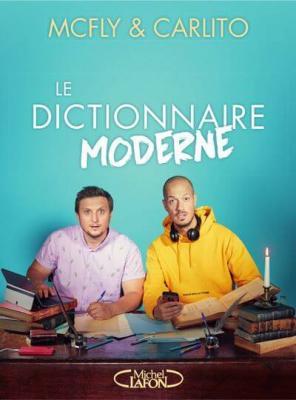 Le dictionnaire moderne - Mcfly et Carlito
